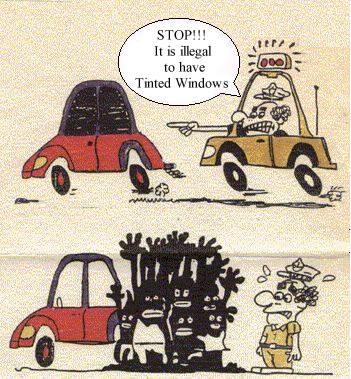 A police mistook a car full of blacks for a car with tinted windows.