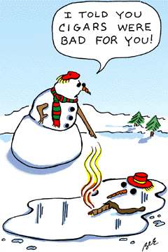 Cigars are really bad for snowman.
