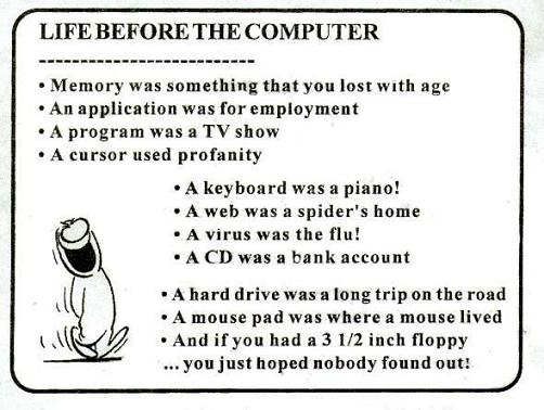 This is the life before the computer.