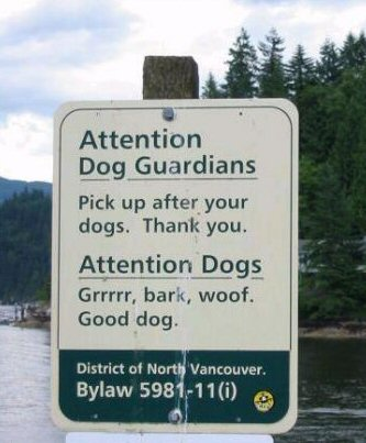 A sign that dogs could very well read and understand.